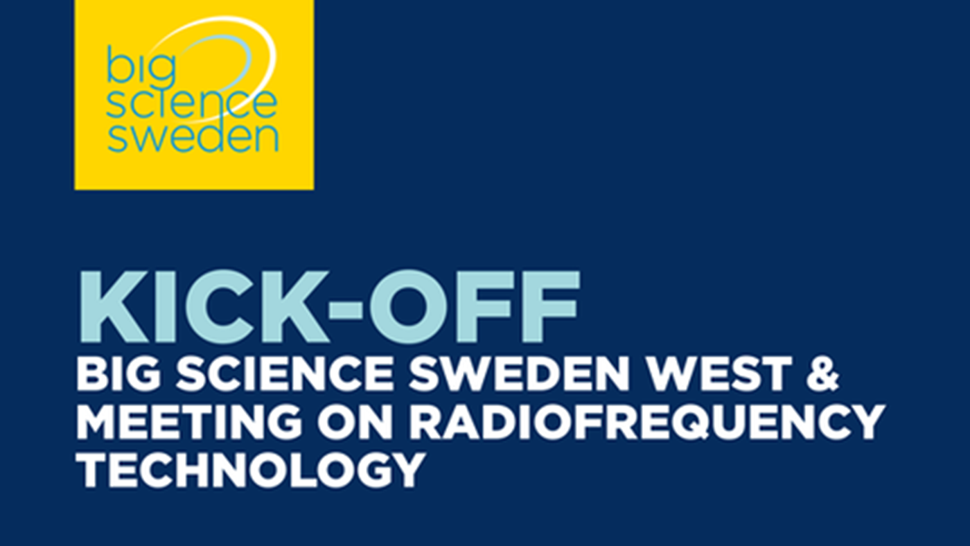 Kick-off Big Science Sweden West & meeting on radiofrequency technology