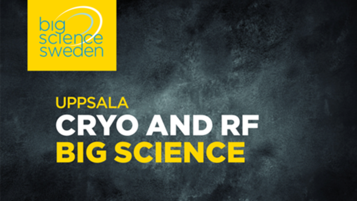 UPPSALA: CRYO and RF for Big Science - Meet researchers and industry